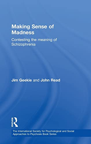 9780415461955: Making Sense of Madness: Contesting the Meaning of Schizophrenia (The International Society for Psychological and Social Approaches to Psychosis Book Series)