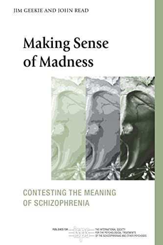 9780415461962: Making Sense of Madness: Contesting the Meaning of Schizophrenia (The International Society for Psychological and Social Approaches to Psychosis Book Series)