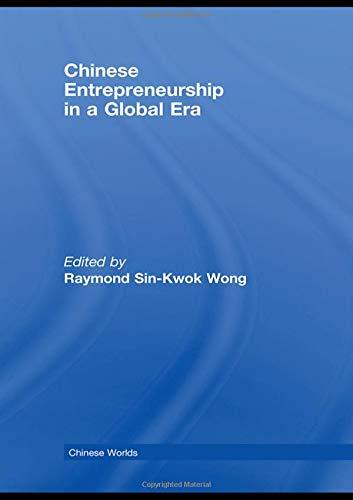 Chinese Entrepreneurship in a Global Era: Wong, Raymond Sin-Kwok