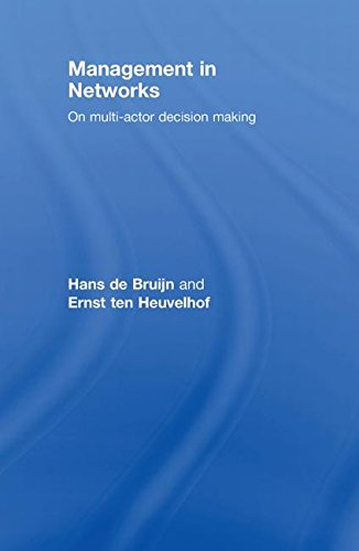 Management in Networks: On multi-actor decision making: Hans de Bruijn