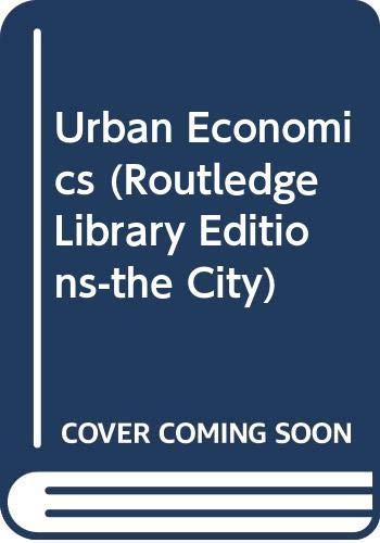 Urban Economics (Routledge Library Editions-the City): Rose, Jack; Pinch,