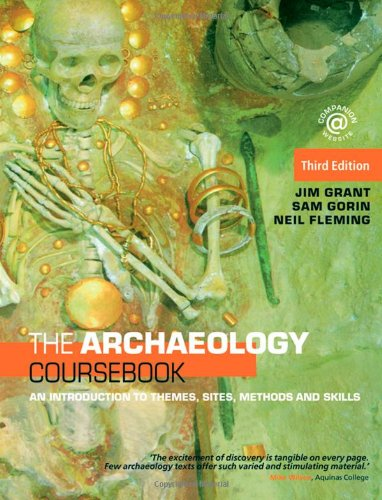 9780415462860: The Archaeology Coursebook: An Introduction to Themes, Sites, Methods and Skills