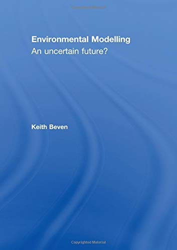9780415463027: Environmental Modelling: An Uncertain Future?