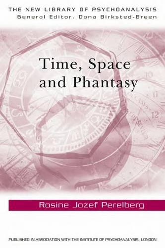9780415463218: Time, Space and Phantasy (The New Library of Psychoanalysis)