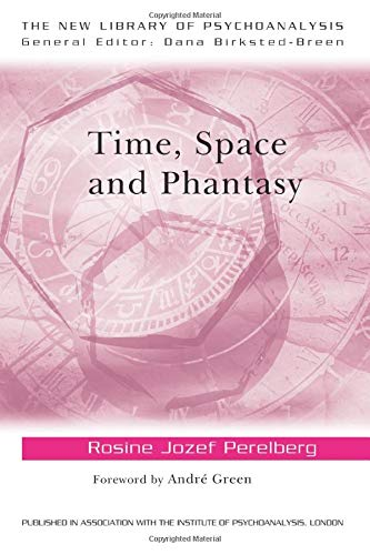 9780415463225: Time, Space and Phantasy (The New Library of Psychoanalysis)