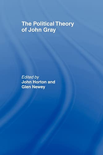 9780415463669: The Political Theory of John Gray