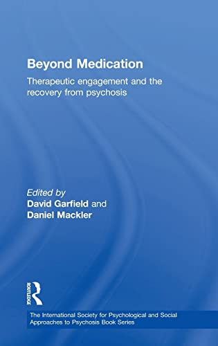 9780415463867: Beyond Medication: Therapeutic Engagement and the Recovery from Psychosis