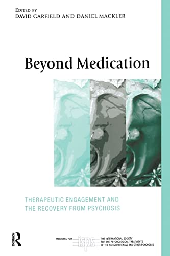 9780415463874: Beyond Medication: Therapeutic Engagement and the Recovery from Psychosis (The International Society for Psychological and Social Approaches to Psychosis Book Series)