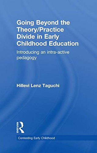 9780415464444: Going Beyond the Theory/Practice Divide in Early Childhood Education: Introducing an Intra-Active Pedagogy (Contesting Early Childhood)
