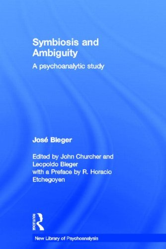 Symbiosis and Ambiguity: A Psychoanalytic Study (The: Josà Bleger