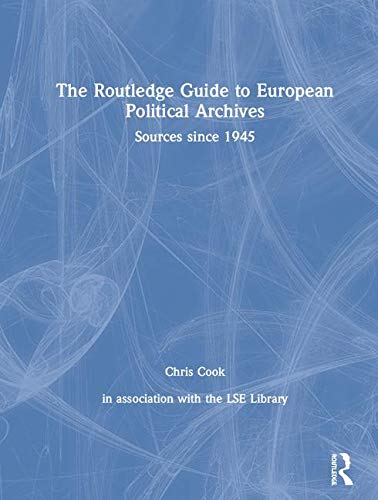 9780415464758: The Routledge Guide to European Political Archives: Sources since 1945