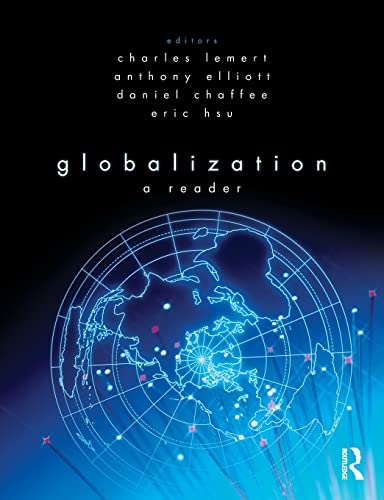 Globalization: A Reader: Editor-Charles Lemert; Editor-Anthony