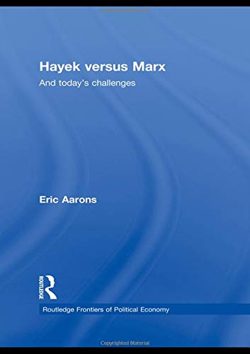9780415464888: Hayek Versus Marx: And today's challenges (Routledge Frontiers of Political Economy)