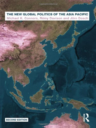 The New Global Politics of the Asia Pacific: Michael K. Connors