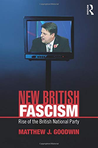 9780415465014: New British Fascism: Rise of the British National Party (Extremism and Democracy)
