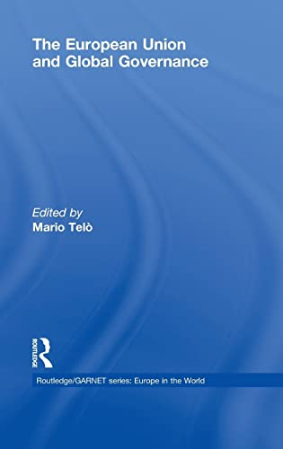 9780415465069: The European Union and Global Governance (Routledge/GARNET series)
