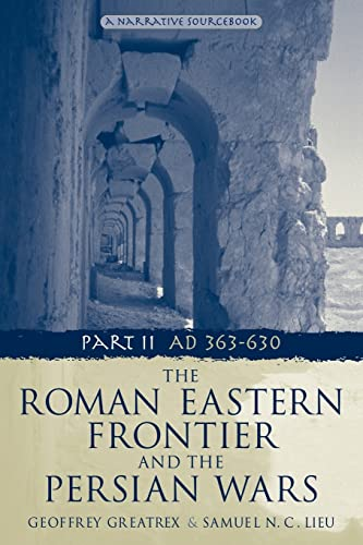 9780415465304: The Roman Eastern Frontier and the Persian Wars Ad 363-628