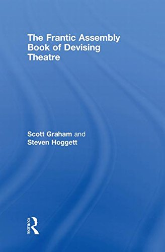 9780415465366: The Frantic Assembly Book of Devising Theatre