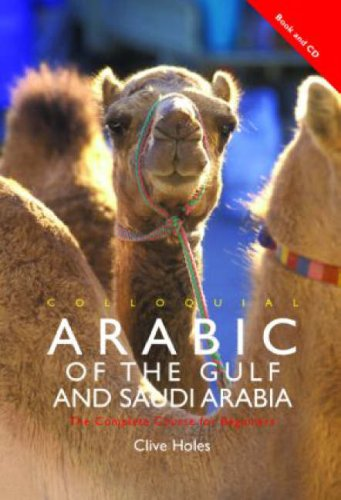 9780415465380: Colloquial Arabic of the Gulf and Saudi Arabia (Colloquial Series)
