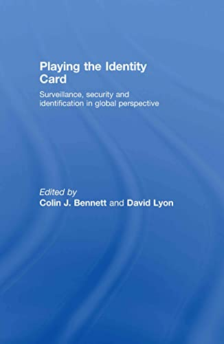 9780415465632: Playing the Identity Card: Surveillance, Security and Identification in Global Perspective
