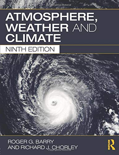 Atmosphere Weather And Climate, 9Th Edn: Barry, Chorley