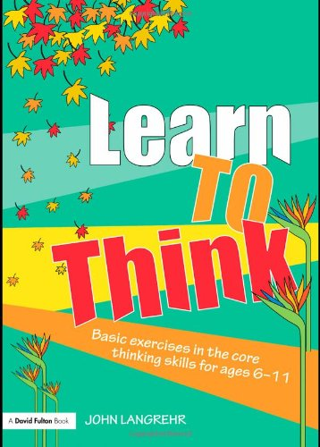 9780415465908: Learn to Think: Basic Exercises in the Core Thinking Skills for Ages 6-11 (David Fulton Books)