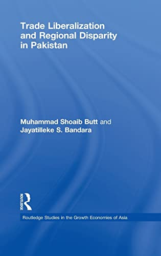 9780415465953: Trade Liberalisation and Regional Disparity in Pakistan (Routledge Studies in the Growth Economies of Asia) (Volume 69)