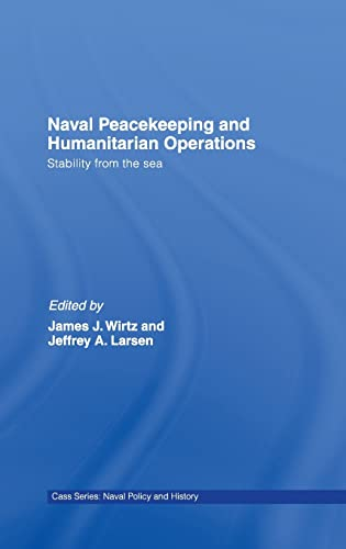 9780415466233: Naval Peacekeeping and Humanitarian Operations: Stability from the Sea (Cass Series: Naval Policy and History)