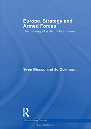 9780415466257: Europe, Strategy and Armed Forces: The making of a distinctive power