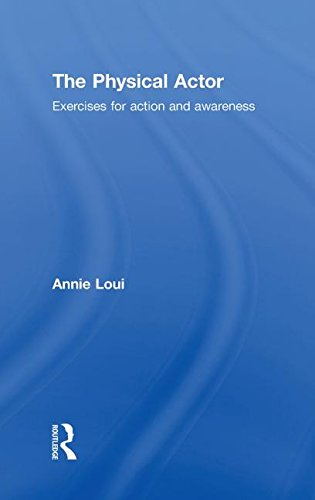 9780415466738: The Physical Actor: Exercises for Action and Awareness