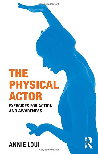 9780415466745: The Physical Actor: Exercises for Action and Awareness