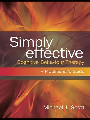 9780415466769: Simply Effective Cognitive Behaviour Therapy: A Practitioner's Guide