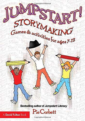 9780415466868: Jumpstart! Storymaking: Games and Activities for Ages 7-12