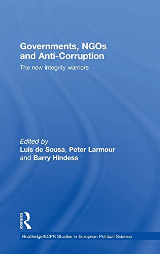 9780415466950: Governments, Ngos and Anti-Corruption: The New Integrity Warriors: Vices and Virtues (Routledge/ECPR Studies in European Political Science)