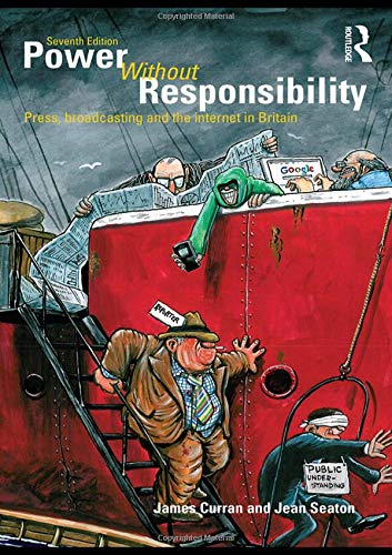 9780415466981: Power Without Responsibility: Press, Broadcasting and the Internet in Britain