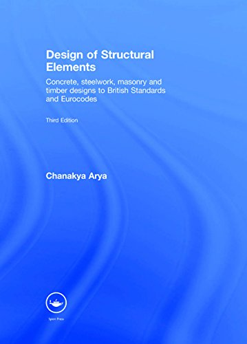 9780415467193: Design of Structural Elements: Concrete, Steelwork, Masonry and Timber Designs to British Standards and Eurocodes, Third Edition