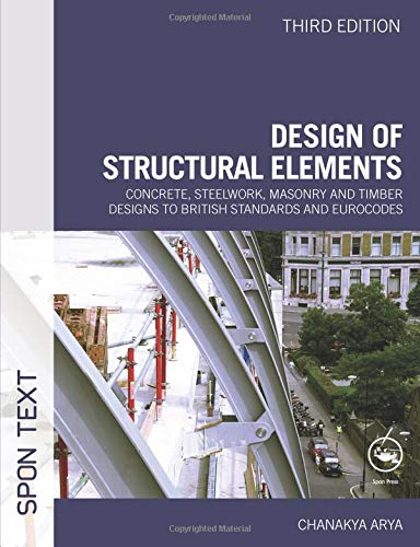 9780415467209: Design of Structural Elements: Concrete, Steelwork, Masonry and Timber Designs to British Standards and Eurocodes, Third Edition