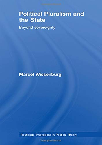 9780415467391: Political Pluralism and the State: Beyond Sovereignty (Routledge Innovations in Political Theory)