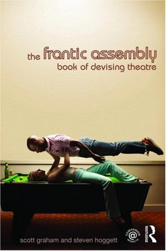 9780415467605: The Frantic Assembly Book of Devising Theatre