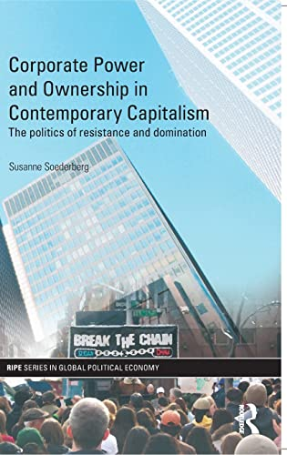 9780415467872: Corporate Power and Ownership in Contemporary Capitalism: The Politics of Resistance and Domination (RIPE Series in Global Political Economy)