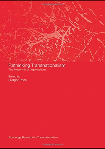 9780415467896: Rethinking Transnationalism: The Meso-link of organisations (Routledge Research in Transnationalism)