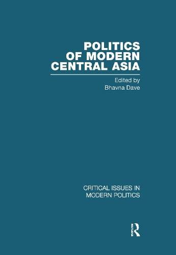 Politics of Modern Central Asia: Dave, Bhavna