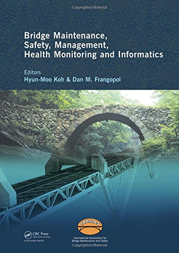 Bridge Maintenance, Safety Management, Health Monitoring and Informatics - IABMAS 08: Proceedings ...