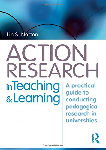 9780415468466: Action Research in Teaching and Learning: A Practical Guide to Conducting Pedagogical Research in Universities