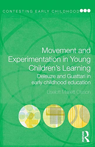 Movement and experimentation in young childrens learning: Olsson, Liselott Mariett