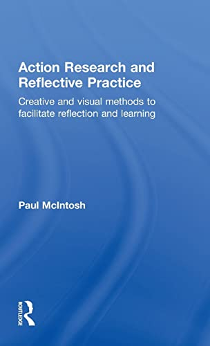 9780415469012: Action Research and Reflective Practice: Creative and Visual Methods to Facilitate Reflection and Learning