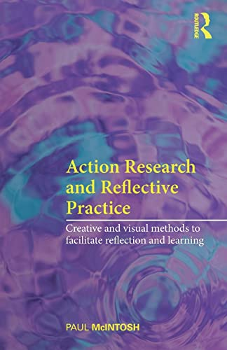 9780415469029: Action Research and Reflective Practice: Creative and Visual Methods to Facilitate Reflection and Learning
