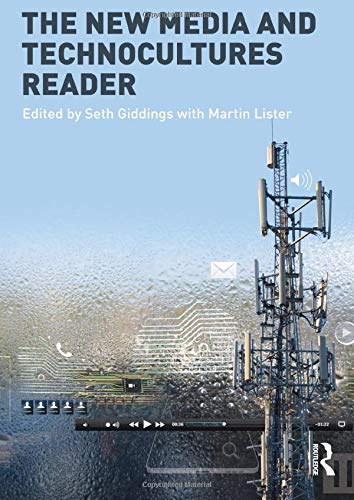 The New Media and Technocultures Reader: Giddings, Seth; Lister, Martin