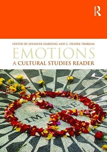Emotions: A Cultural Studies Reader: Editor-Jennifer Harding; Editor-E.