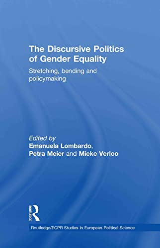 9780415469357: The Discursive Politics of Gender Equality: Stretching, Bending and Policy-Making (Routledge/ECPR Studies in European Political Science)